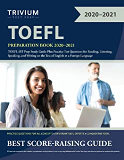 TOEFL Preparation Book 2020-2021: TOEFL iBT Prep Study Guide Plus Practice Test Questions for Reading, Listening, Speaking...