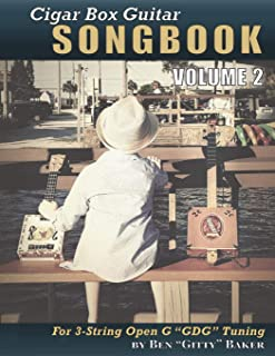 Cigar Box Guitar Songbook - Volume 2: 49 More Songs Arranged for 3-string Open G