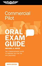 Commercial Pilot Oral Exam Guide: The comprehensive guide to prepare you for the FAA checkride (Oral Exam Guide Series)