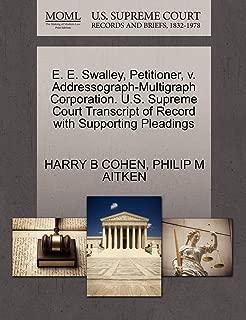 E. E. Swalley, Petitioner, v. Addressograph-Multigraph Corporation. U.S. Supreme Court Transcript of Record with Supporting Pleadings