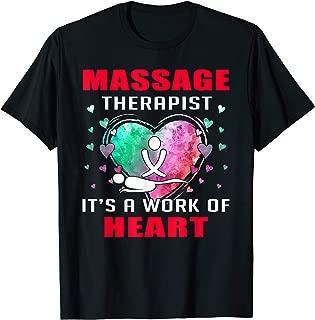 Massage Therapist It's A Work Of Heart Job Proud Gift Tshirt