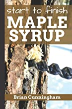 Start to Finish Maple Syrup: Everything you need to know to make DIY Maple Syrup on a Budget
