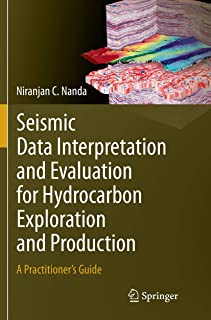 Seismic Data Interpretation and Evaluation for Hydrocarbon Exploration and Production: A Practitioner's Guide