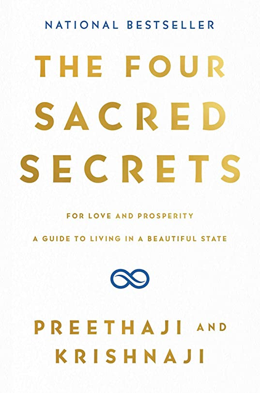 落胆した残忍なThe Four Sacred Secrets: For Love and Prosperity, A Guide to Living in a Beautiful State (English Edition)