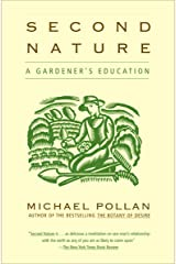 Second Nature: A Gardener's Education Kindle Edition