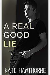 A Real Good Lie Kindle Edition
