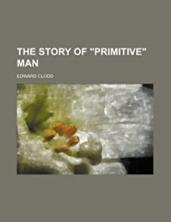 The Story of Primitive Man