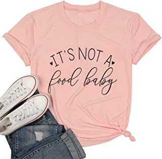 MAXIMGR Its Not a Food Baby T-Shirt Women Pregnancy Announcement Tees Tops Shirt Funny New Mom Shirts