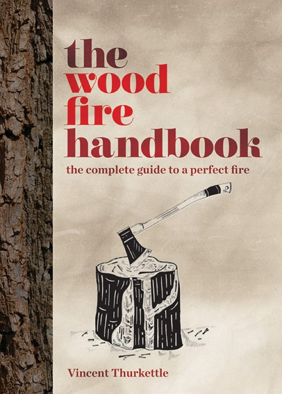 彼らのもの支援追い付くThe Wood Fire Handbook: The complete guide to a perfect fire (English Edition)
