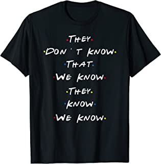 9b416ed4a They Dont Know That We Know Cool 90s Saying Shirt Gift