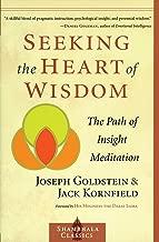 Seeking the Heart of Wisdom: The Path of Insight Meditation (Shambhala Classics)