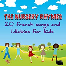 The Nursery Rhymes (20 French Songs and Lullabies for Kids)