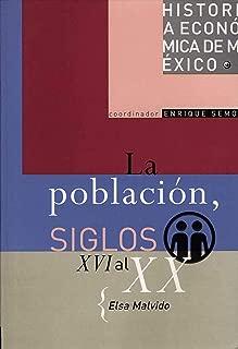 La población, siglos XVI al XX (Historia De Mexico) (Spanish Edition)