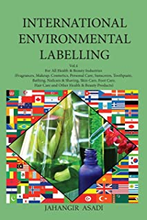 International Environmental Labelling Vol.4 Health and Beauty: For All Health & Beauty Industries (Fragrances, Makeup,...