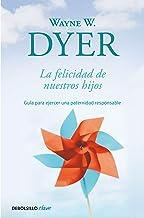 La felicidad de nuestros hijos: Guía para ejercer una paternidad responsable (Clave) (Spanish Edition)