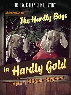 The Hardly Boys in Hardly Gold by William Wegman