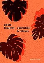 Caprichos & relaxos (Poesia de Bolso)