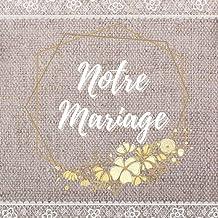 LIVRE D'OR MARIAGE: personnalisable. Decoration ou accessoire pour la fête. Idée cadeau original pour les mariés, 100 page...