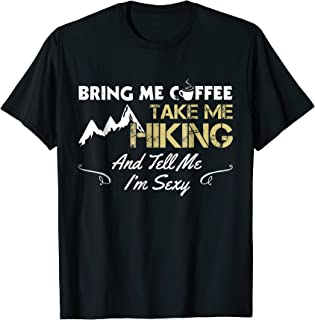 Funny Hiking T-Shirt For Women Take Me Hiking