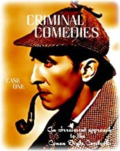 Criminal Comedies - Case One: An irreverent approach to the Conan Doyle casebooks