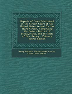 Reports of Cases Determined in the Circuit Court of the United States, in and for the Third Circuit, Comprising the Easter...