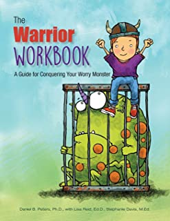 The Warrior Workbook: A Guide for Conquering Your Worry Monster