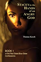 Stacey in the Hands of an Angry God (The Red State - Blue State Confessions Book 1)
