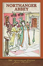 Northanger Abbey (200th Anniversary Edition): With Foreword and 20 Original Illustrations