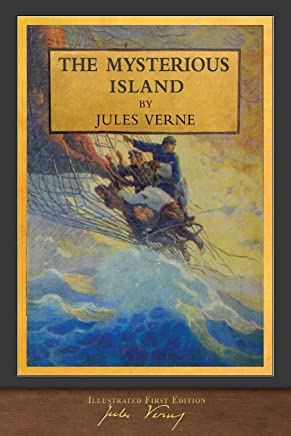 The Mysterious Island (Illustrated First Edition): 100th Anniversary Collection