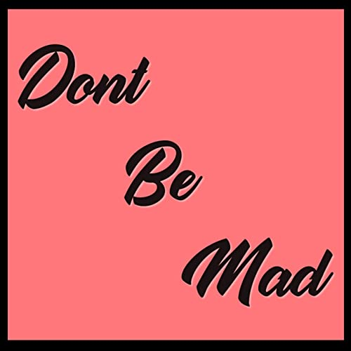 dont be mad images