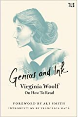 Genius and Ink: Virginia Woolf on How to Read Kindle Edition