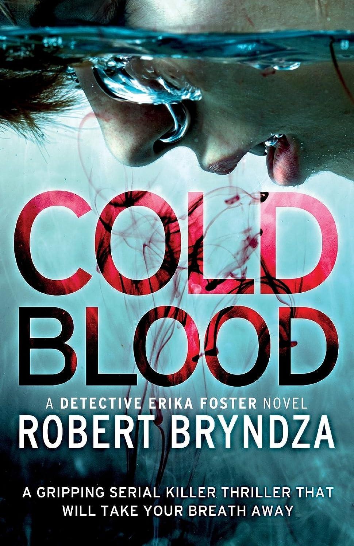 追い払うあごひげパイロットCold Blood: A gripping serial killer thriller that will take your breath away (Detective Erika Foster)
