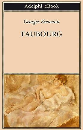 Faubourg (Biblioteca Adelphi Vol. 607)