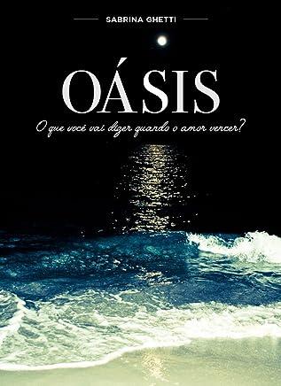 OÁSIS: O que você vai dizer quando o amor vencer?