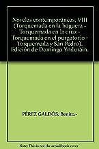 Novelas contemporáneas, VIII (Torquemada en la hoguera - Torquemada en la cruz - Torquemada en el purgatorio - Torquemada y San Pedro). Edición de Domingo Ynduráin.