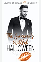 The Sorceror's Willful Halloween (Love and Other Magic) Kindle Edition