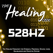 The Healing Code: 528 Hz (1 Hour Healing Frequency for Stomach, Pancreas, Spleen, Liver, Galibladder and Digestive System)