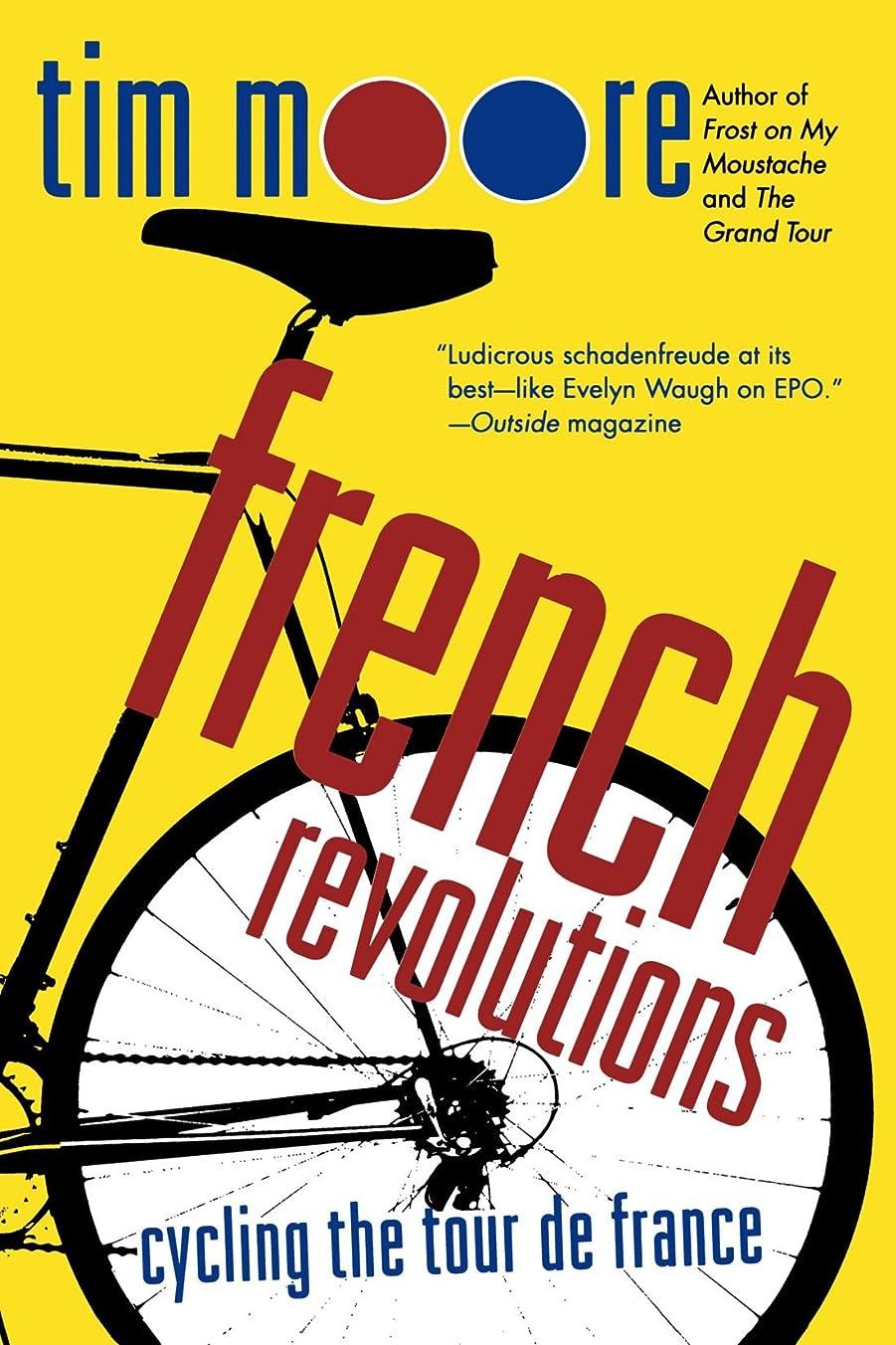予知降雨真面目なFrench Revolutions: Cycling the Tour De France