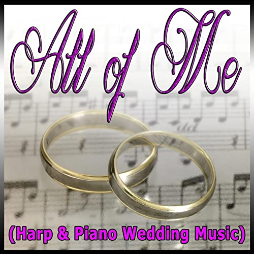 All of Me (Harp and Piano Wedding Music) by Scott Messina