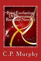 Love Everlasting (A Paranormal Romance Novella) Paperback