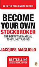 Become Your Own Stockbroker: The Definitive Guide to Online Trading (THE MILLIONAIRE SERIES Book 2)