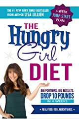 Hungry Girl Diet: Big Portions. Big Results. Drop 10 Pounds in 4 Weeks Paperback