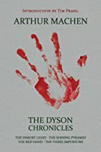 The Dyson Chronicles: The Inmost Light / The Shining Pyramid / The Red Hand / The Three Impostors