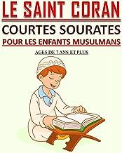 Le Saint Coran - Courtes Sourates pour les Enfants Musulmans : Petit livre pour les enfants musulmans (garçons et filles) ...