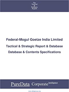Federal-Mogul Goetze India Limited: Tactical & Strategic Database Specifications (Tactical & Strategic - India Book 26554)