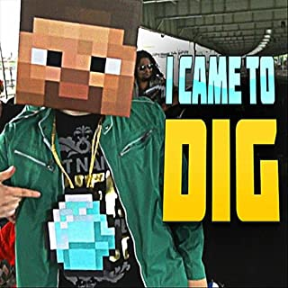 I Came To Dig (Minecraft Rap)