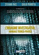 L'Indagine Investigativa. Manuale Teorico-Pratico (Italian Edition)