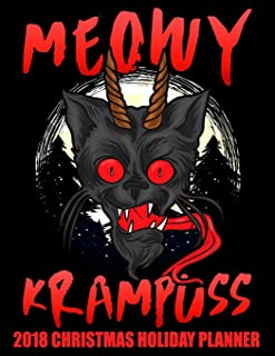 Meowy Krampuss 2018 Christmas Holiday Planner: Practical Xmas Planning for Shopping and Party Preparations (Perfect Christmas Organizer and Planner)