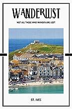 St. Ives: Surf Beach Port Art Cornwall England Bullet Journal Dot Grid BuJo Daily Planner [Idioma Inglés]