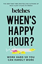 Best betches whens happy hour Reviews